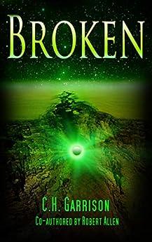 Broken by [C.H. Garrison, Robert Allen]