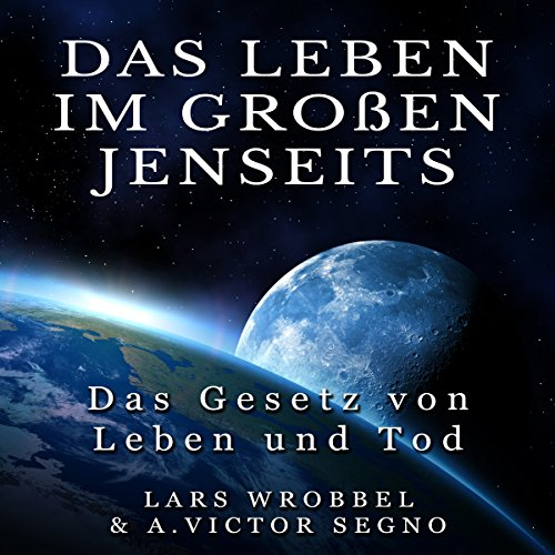 Das Leben im Großen Jenseits [Life in the Great Beyond] audiobook cover art