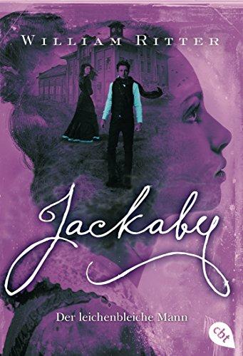 JACKABY - Der leichenbleiche Mann: Ein Mystery- und Fantasy-Pageturner für Fans von Lockwood & Co (Die JACKABY-Reihe 3)