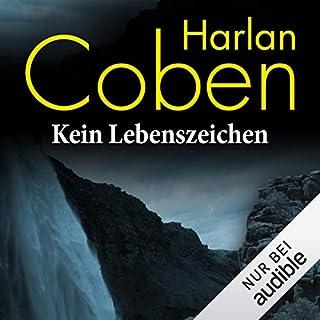 Kein Lebenszeichen                   Autor:                                                                                                                                 Harlan Coben                               Sprecher:                                                                                                                                 Detlef Bierstedt                      Spieldauer: 12 Std. und 28 Min.     821 Bewertungen     Gesamt 4,3