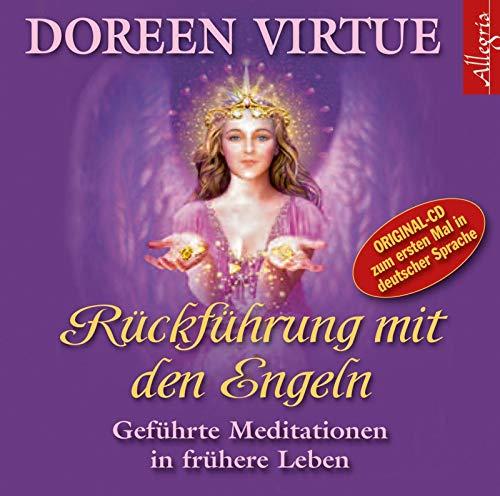Rückführung mit den Engeln: Geführte Meditationen in frühere Leben: 1 CD