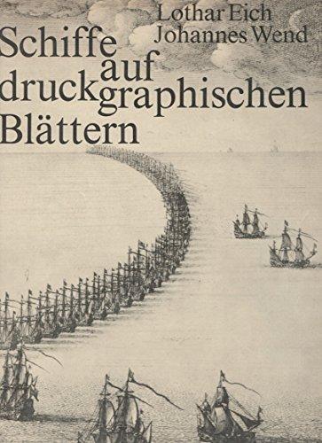 Schiffe auf druckgraphischen Blättern - ausgewählte Meisterwerke des 15. bis 17. Jahrhunderts.
