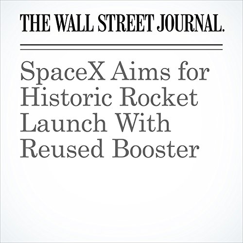 SpaceX Aims for Historic Rocket Launch With Reused Booster copertina