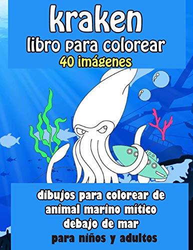 Kraken libro para colorear 40 imágenes: dibujos para colorear de animal marino mítico debajo del mar