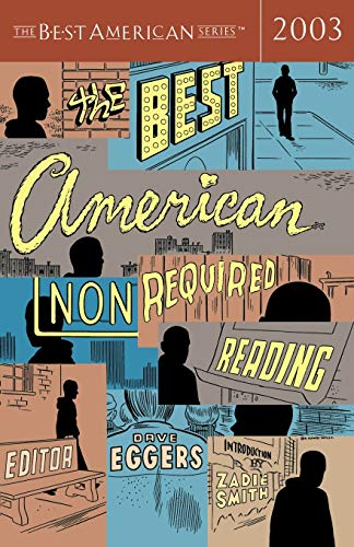The Best American Nonrequired Reading 2003 (The Best American Series)