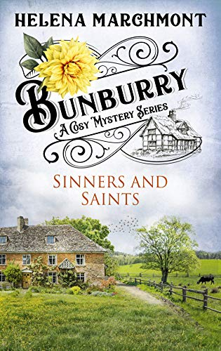Bunburry - Sinners and Saints: A Cosy Mystery Series (Countryside Mysteries: A Cosy Shorts Series Book 10) by [Helena Marchmont]