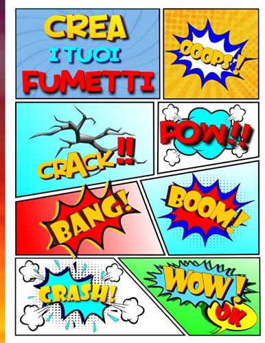 Album per Disegnare Fumetti: Crea i tuoi Fumetti, Manga e Comics personalizzati...
