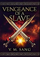 Vengeance of a Slave: Premium Hardcover Edition
