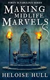 Making Midlife Marvels (Forty Is Fabulous Book 4)