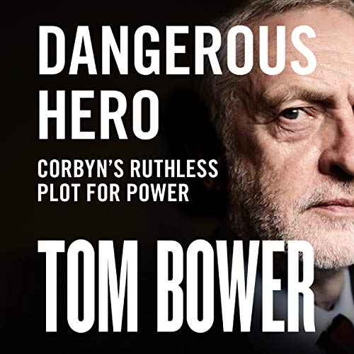 Dangerous Hero: Corbyn's Ruthless Plot for Power audiobook cover art
