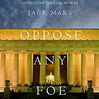 Oppose Any Foe     A Luke Stone Thriller, Book 4              By:                                                                                                                                 Jack Mars                               Narrated by:                                                                                                                                 K.C. Kelly                      Length: 9 hrs and 32 mins     534 ratings     Overall 4.7