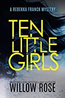 Ten Little Girls (Rebekka Franck Mystery)
