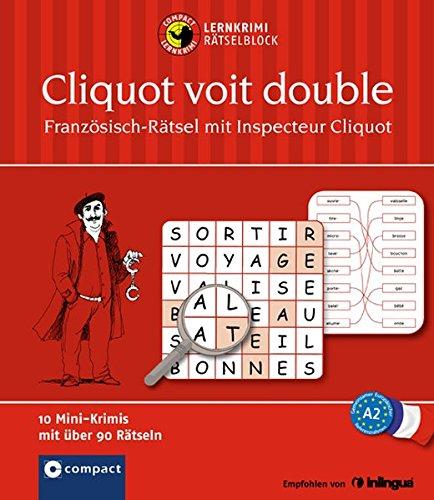 Cliquot voit double: 8 Mini-Krimis mit Rätseln A2 (Compact Lernkrimi Rätselblock)