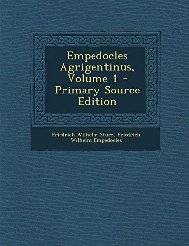 Empedocles Agrigentinus, Volume 1 - Primary Source Edition