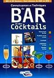 Connaissance et Techniques du Bar et des Cocktails by J. Guerinet A. Jutan (2012-01-01) - Editions Bpi - 01/01/2012