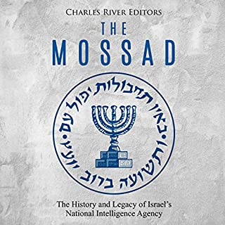 The Mossad: The History and Legacy of Israel's National Intelligence Agency audiobook cover art