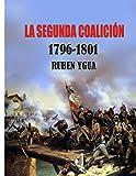 LA SEGUNDA COALICIÓN: 1796- 1801