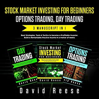 Stock Market Investing for Beginners, Options Trading, Day Trading: Best Strategies & Tactics to Become a Profitable Investor in a Matter of Weeks. Includes Futures, Cryptocurrencies and Forex Trading     The Passive Income Creator, Book 1              Written by:                                                                                                                                 David Reese                               Narrated by:                                                                                                                                 Zachary Dylan Brown,                                                                                        Russel Newton                      Length: 10 hrs and 6 mins     4 ratings     Overall 4.0
