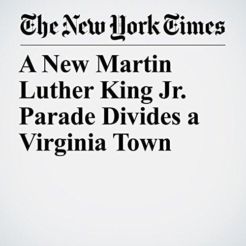 A New Martin Luther King Jr. Parade Divides a Virginia Town copertina