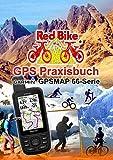 GPS Praxisbuch Garmin GPSMAP 66 Serie: Der praktische Umgang - für Wanderer, Alpinisten & MTBiker (GPS Praxisbuch-Reihe von Red Bike 23) (German Edition)