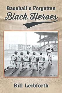 Baseball's Forgotten Black Heroes
