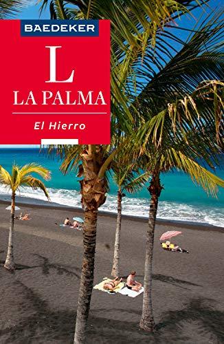Baedeker Reiseführer La Palma, El Hierro: mit praktischer Karte EASY ZIP (Baedeker Reiseführer E-Book)