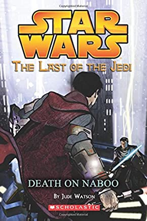 Star Wars: The Last of the Jedi #04 Death on Naboo