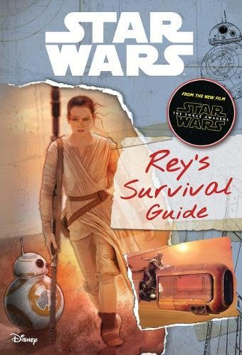 Star Wars: The Force Awakens: Rey's Survival Guide (Journey to Star Wars: The Force Awakens)