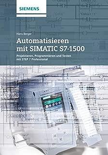 Automatisieren Mit Simatic S7-1500: V: Projektieren, Programmieren Und Testen Mit Step 7 Professional by Berger (2014-02-01)