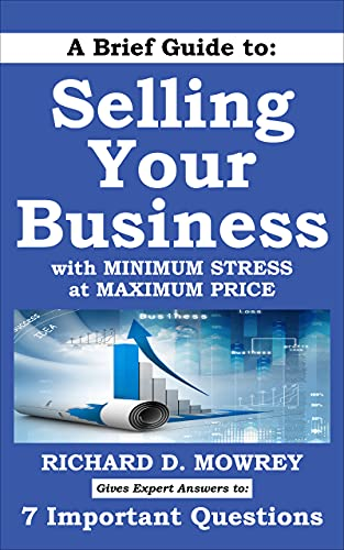 A Brief Guide to Selling Your Business with Minimum Stress at by Mowrey, Richard