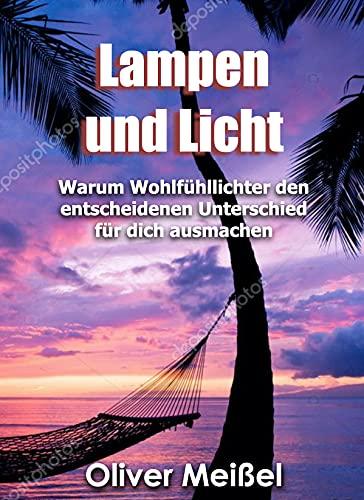 Lampen und Licht: Warum Wohlfühllichter den entscheidenden Unterschied für dich ausmachen
