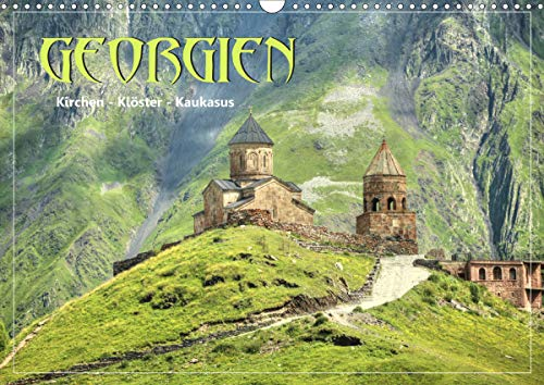 Georgien - Kirchen Klöster Kaukasus (Wandkalender 2021 DIN A3 quer)
