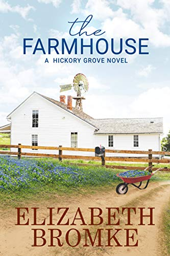 The Farmhouse: A Hickory Grove Novel by [Elizabeth Bromke]