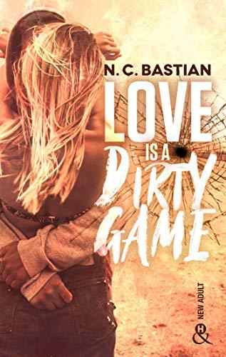 Love Is A Dirty Game : Après Be Mine et Drive Me to Love, la reine de la romance New Adult est de retour ! (&H)