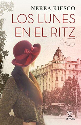 Los lunes en el Ritz (ESPASA NARRATIVA)