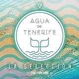 Agua de Tenerife - La Selección
