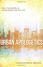 Urban Apologetics: Answering Challenges to Faith for Urban Believers