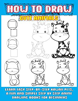 How To Draw Cute Animals Learn Easy Step By Step Kawaii Pets A Fun And Simple Step By Step Anime Drawing Books For Beginners Kindle Edition By Punya Phoo Arts Photography Kindle