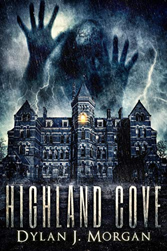 HIGHLAND COVE: a ghost story by [Dylan J. Morgan]