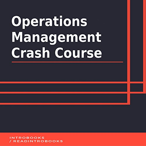 Operations Management Crash Course                   By:                                                                                                                                 IntroBooks                               Narrated by:                                                                                                                                 Andrea Giordani                      Length: 40 mins     1 rating     Overall 3.0