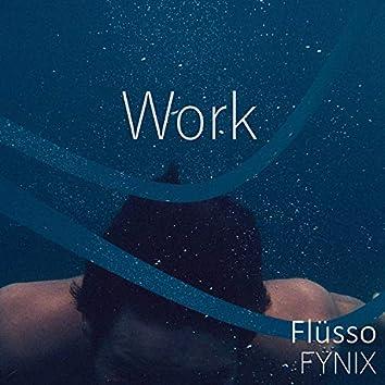 Work (feat. Flüsso)