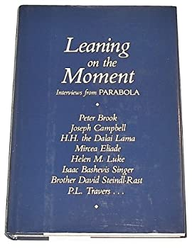 Leaning on the Moment: Interviews from Parabola 0930407024 Book Cover