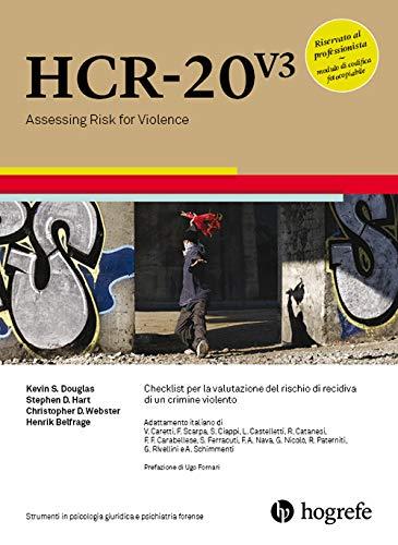 HCR-20 V3. Checklist per la valutazione del rischio di recidiva di un crimine violento. Ediz. a spirale