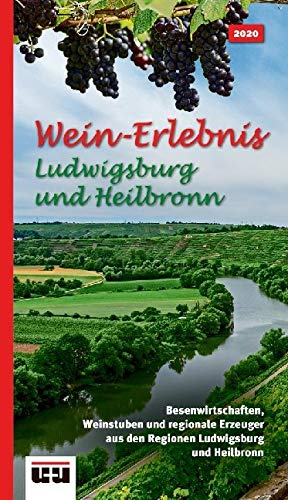 Wein-Erlebnis Ludwigsburg und Heilbronn