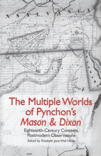 The Multiple Worlds of Pynchon's Mason & Dixon: Eighteenth-Century Contexts, Postmodern Observations: 0
