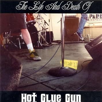 The Life & Death Of Hot Glue Gun