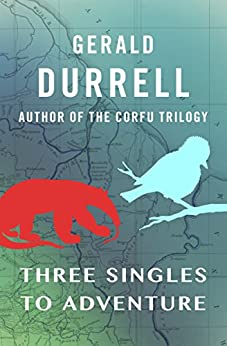 Three Singles to Adventure by [Gerald Durrell]