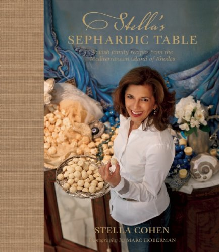 Stella's Sephardic Table: Jewish family recipes from the Mediterranean island of Rhodes