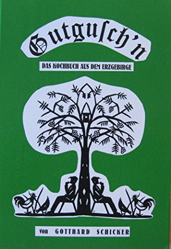 Gutgusch'n - Das Kochbuch aus dem Erzgebirge