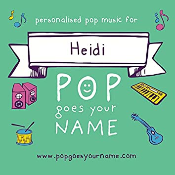 Personalized Pop Music for Heidi
